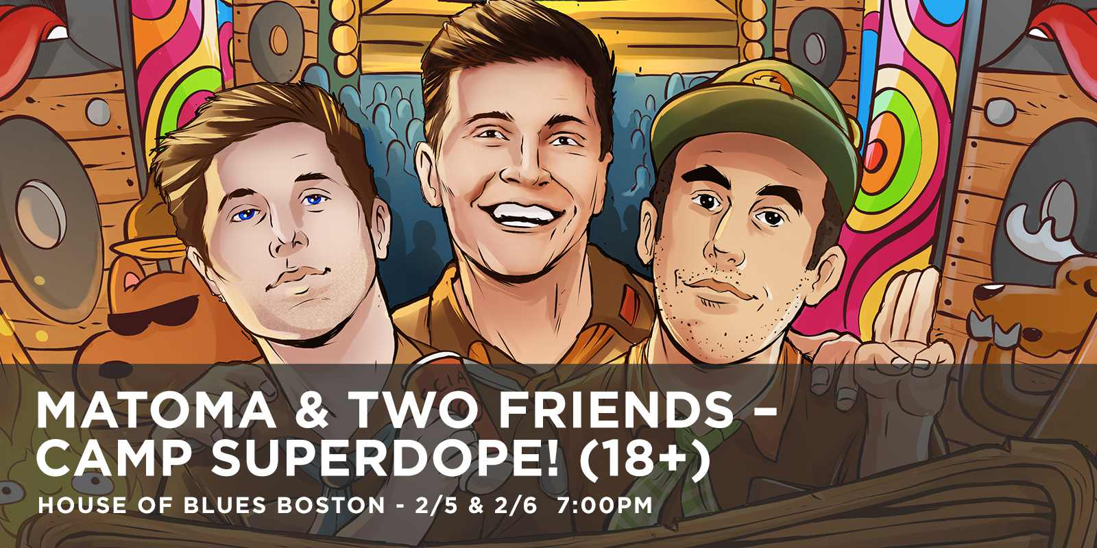 House of Blues Boston MATOMA and TWO FRIENDS Camp Superdope!